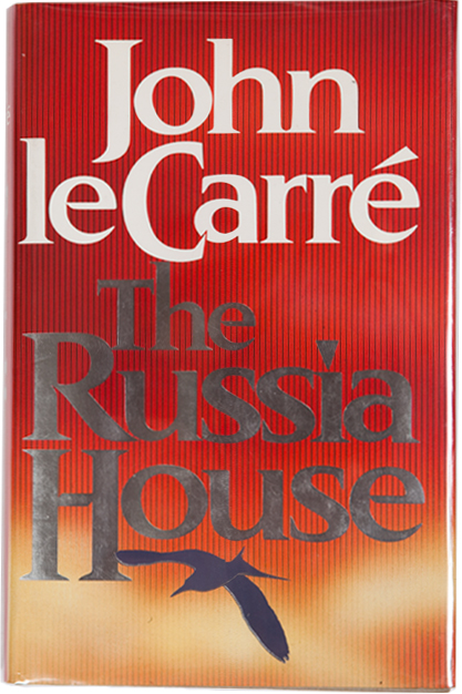 The Russia House. John Le Carré.