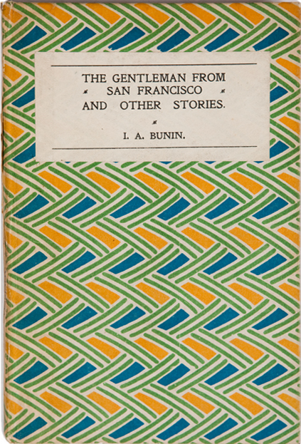 The Gentleman From San Francisco and Other Stories. Translated from the Russian by S.S. Koteliansky and Leonard Woolf. I. A. Bunin, D. H. Lawrence, Leonard Woolf, S. S. Koteliansky.