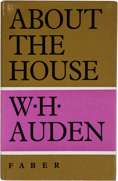 About The House. W. H. Auden.