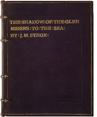 The Shadow of the Glen and Riders to the Sea. J. M. Synge, W. B. Yeats, John Masefield.