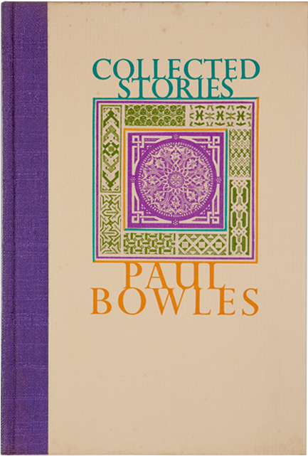 Collected Stories. Paul Bowles.