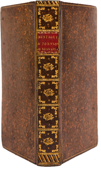 Mr. Johnson's Preface to his Edition of Shakespear's Plays. Bound with: An Essay on the Writings and Genius of Shakespear, compared with the Greek and French Dramatic Poets. With Some Remarks upon the Misrepresentations of Mons. de Voltaire. The Four. Samuel Johnson, Elizabeth Montagu, William Shakespeare.