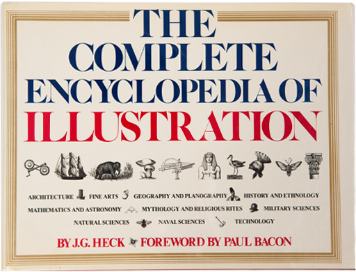 The Complete Encyclopedia of Illustration. J. G. Heck.