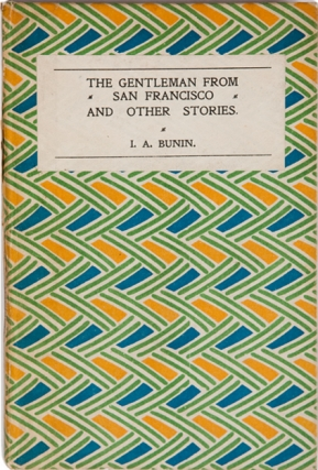 The Gentleman From San Francisco and Other Stories. Translated from the Russian by S.S....