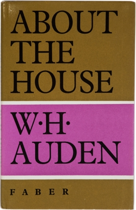 About The House. W. H. Auden
